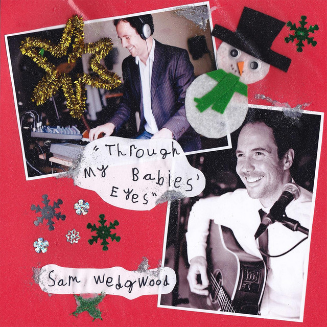 Through My Babies' Eyes - Christmas Single by Sam Wedgwood - Artwork